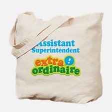 Assistant Superintendent Extraordinaire Tote Bag