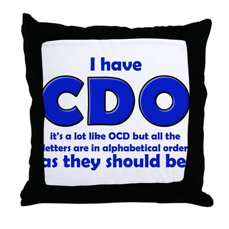 OCD CDO Funny T-Shirt Throw Pillow