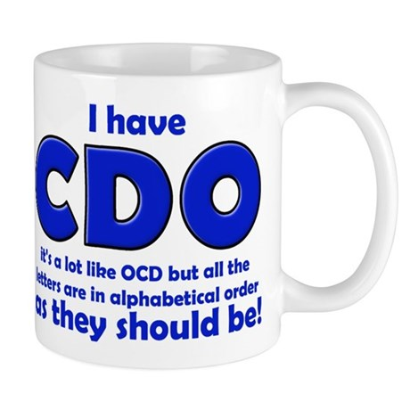 OCD CDO Funny T-Shirt Mug