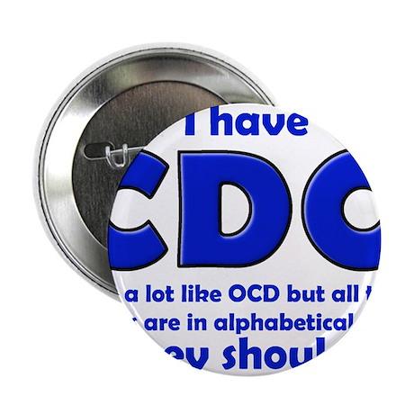 """OCD CDO Funny T-Shirt 2.25"""" Button"""