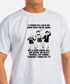 Someone's Gonna Get It Funny T-Shirt T-Shirt