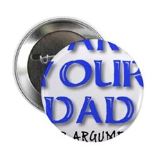 """Invalid Argument Dad Funny T-Shirt 2.25"""" Button"""