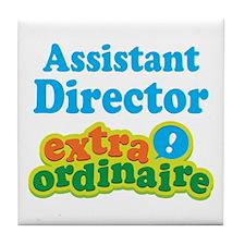 Assistant Director Extraordinaire Tile Coaster
