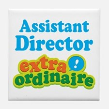 Assistant Director Extraordinaire Tile Coaster