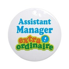 Assistant Manager Extraordinaire Ornament (Round)