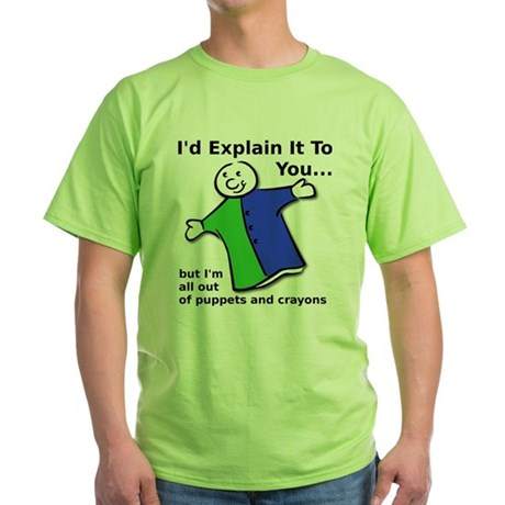 Explain With Crayons and Puppets Funny T-Shirt Gre