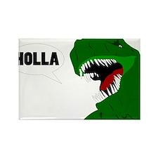 Funny T-rex dinosaur Holla design Rectangle Magnet