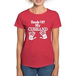 Hands off My Cusband White Women's Dark T-Shirt
