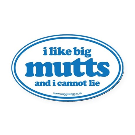 I Like Bit Mutts And I Cannot Lie Oval Car Magnet