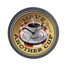 Have Another Cup Of Coffee Wall Clock