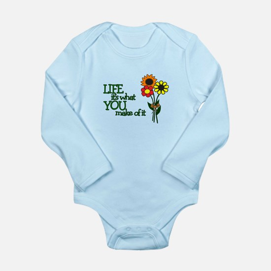 LIFE - IT'S WHAT YOU MAKE OF IT Long Sleeve Infant