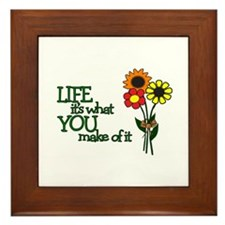 LIFE - IT'S WHAT YOU MAKE OF IT Framed Tile