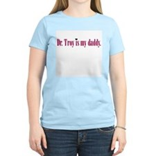 Dr. Troy is my daddy! Women's Pink T-Shirt