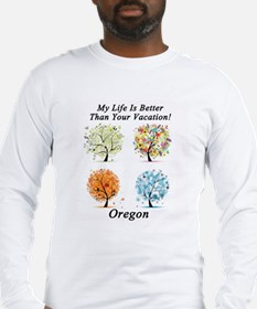 My Life Is Better Than Your Vacation - Oregon Long
