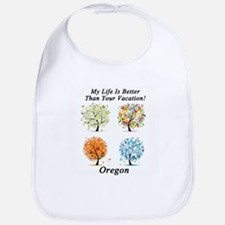 My Life Is Better Than Your Vacation - Oregon Bib