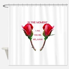 In the Moment Valentine Shower Curtain