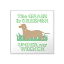 Grass Is Greener Under My Wiener! Square Sticker 3