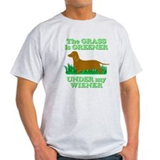 Grass Is Greener Under My Wiener! T-Shirt