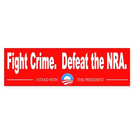 Fight Crime. Defeat the NRA. Sticker (Bumper)
