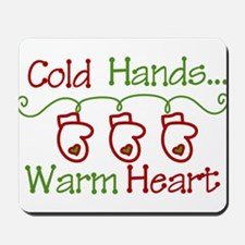 Cold Hands Mousepad