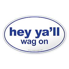 Hey Ya'll Wag On Bumper Stickers