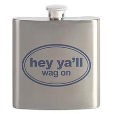 Hey Ya'll Wag On Flask