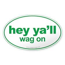 Hey Ya'll Wag On Decal