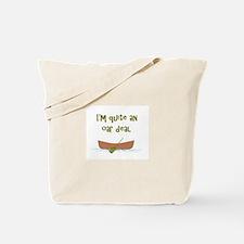 I'm quite an oar deal Tote Bag