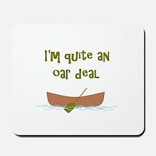 I'm quite an oar deal Mousepad