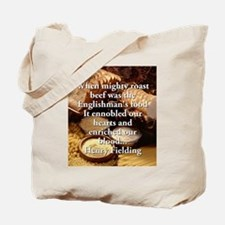 When Mighty Roast Beef - Henry Fielding Tote Bag