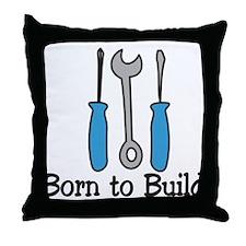Born To Build Throw Pillow