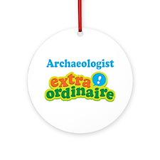 Archaeologist Extraordinaire Ornament (Round)
