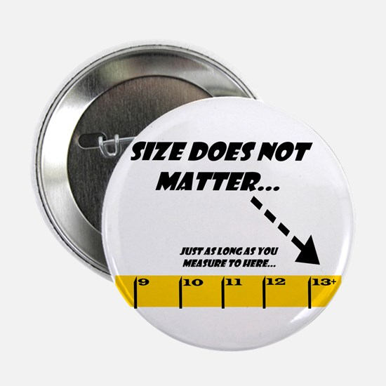 Size Does Not Matter 13+ Button