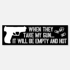 When They Take My Gun... Bumper Bumper Sticker