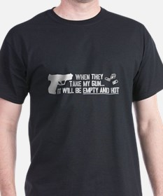 When They Take My Gun... T-Shirt