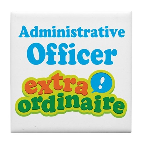Administrative Officer Extraordinaire Tile Coaster