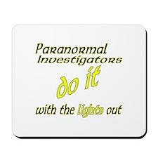 Paranormal Investigators Do It Mousepad