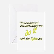 Paranormal Investigators Do It Greeting Card
