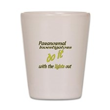 Paranormal Investigators Do It Shot Glass