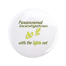 """Paranormal Investigators Do It 3.5"""" Button (100 pa"""