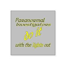 """Paranormal Investigators Do It Square Sticker 3"""" x"""