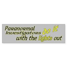 Paranormal Investigators Do It Bumper Sticker