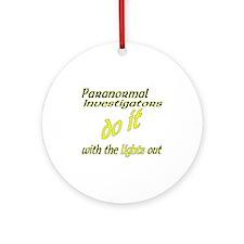 Paranormal Investigators Do It Ornament (Round)