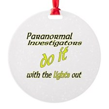 Paranormal Investigators Do It Ornament
