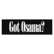 Got Osama? Bumper Bumper Sticker