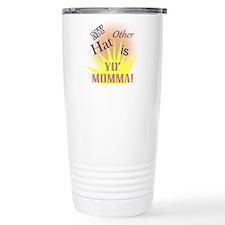 My Other Hat Is Yo'Mamma! Travel Mug