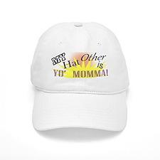 My Other Hat Is Yo'Mamma! Baseball Cap