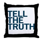 TELL THE TRUTH Throw Pillow