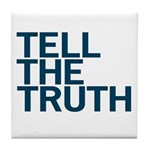 TELL THE TRUTH Tile Coaster