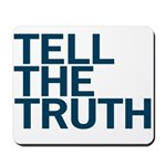 TELL THE TRUTH Mousepad